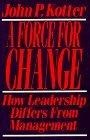 A Force for change:how leadership differs from management