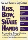 Kiss- bow- or shake hands:how to do business in sixty countries