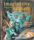 Imaginative realism : : how to paint what doesn