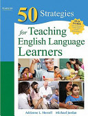 50 strategies for teaching English language learners /