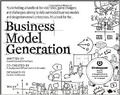 Business model generation : : a handbook for visionaries- game changers- and challengers