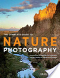 The complete guide to nature photography : : professional techniques for capturing digital images of nature and wildlife