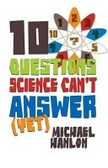 10 Questions Science Can't Answer (Yet)