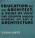 Education of an architect:a point of view- the Cooper Union School of Art & Architecture