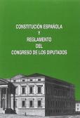 Constitución Española y reglamento del Congreso de los Diputados