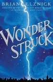 Wonderstruck : : a novel in words and pictures