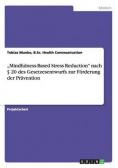 """""""Mindfulness-Based Stress Reduction"""" nach § 20 des Gesetzesentwurfs zur Förderung der Prävention"""