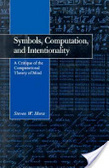 Symbols- computation- and intentionality:a critique of the computational theory of mind