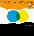 Little blue and little yellow:a story for Pippo and other children