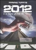 2012. È in gioco la fine del mondo