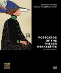 Postcards of the Wiener Werkstatte : : selections from the Leonard A. Lauder Collection : a catalogue raisonne