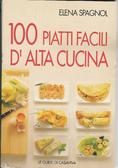 100 piatti facili d'alta cucina