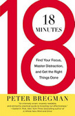 18 minutes : : find your focus- master distraction- and get the right things done