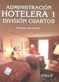 Administracion Hotelera 1/ Hospitality Management