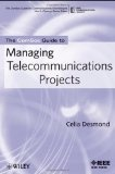 The ComSoc guide to managing telecommunications projects /