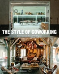 The style of coworking : : contemporary shared workspaces