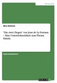 """""""Die zwei Ziegen"""" von Jean de La Fontane - Eine Unterrichtseinheit zum Thema Fabeln"""