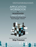 """Headhunter"" Hiring Secrets Application Workbook"