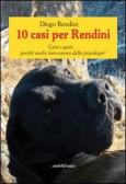 10 casi per Rendini. Cani e gatti. perché anche loro vanno dallo psicologo?