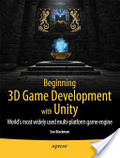 Beginning 3D game development with Unity : : the world