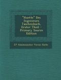 """""""Huette"""" Des Ingenieurs Taschenbuch, Erster Theil - Primary Source Edition"""