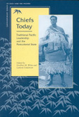 Chiefs today:traditional Pacific leadership and the postcolonial state