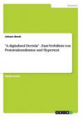 """""""A digitalized Derrida"""" - Zum Verhältnis von Poststrukturalismus und Hypertext"""