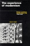 The experience of modernism:Modern architects and the future city- 1928-1953