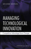 Managing technological innovation:competitive advantage from change