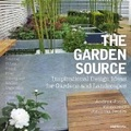 The garden source : : inspirational design ideas for gardens and landscapes