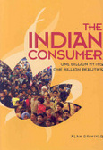 The Indian consumer:one billion myths one billion realities
