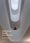 Rethinking design and interiors : : human beings in the built environment