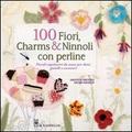 100 fiori, charms & ninnoli con perline