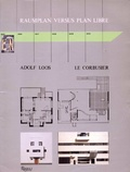 Raumplan versus Plan libre:Adolf Loos and Le Corbusier 1919-1930