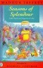 """""""Seasons of Splendour"""""""