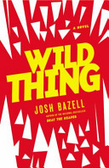 Wild thing : : a novel