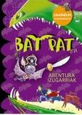 Bat Pat-en abentura izugarriak