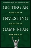 Getting an investing game plan:creating it- working it- winning it