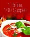 1 Brühe, 100 Suppen Neu