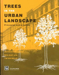 Trees in the urban landscape:principles and practice