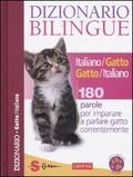 Dizionario bilingue Italiano/Gatto Gatto/Italiano