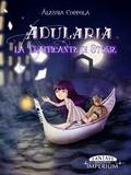 Adularia, la trafficante di storie