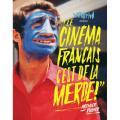 """""""Le cinéma français c'est de la merde !"""""""