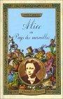Alice au pays des merveilles ; De l'autre cote du miroir