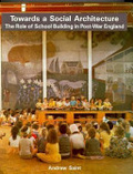 Towards a social architecture:the role of school-building in post-war England