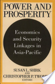 Power and prosperity:economics and security linkages in Asia-Pacific