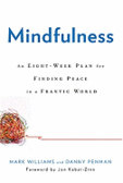 Mindfulness : : an eight-week plan for finding peace in a frantic world