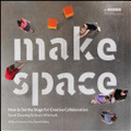Make space : : how to set the stage for creative collaboration