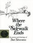 Where the sidewalk ends:the poems & drawings of Shel Silverstein