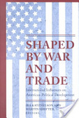 Shaped by war and trade:international influences on American political development